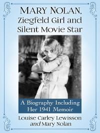 Cover Mary Nolan, Ziegfeld Girl and Silent Movie Star