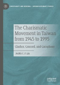 Cover The Charismatic Movement in Taiwan from 1945 to 1995