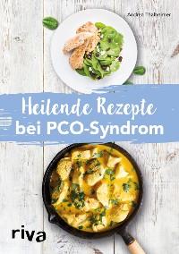 Cover Heilende Rezepte bei PCO-Syndrom
