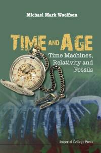 Cover Time And Age: Time Machines, Relativity And Fossils