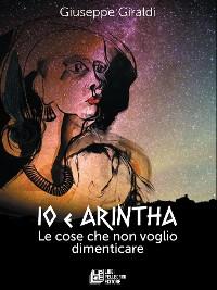 Cover Io e Arintha. Le cose che non voglio dimenticare
