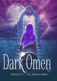 Cover Dark Omen - Episode 1: The Awakening