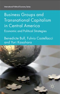 Cover Business Groups and Transnational Capitalism in Central America
