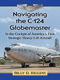 Cover Navigating the C-124 Globemaster