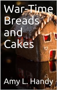 Cover War-Time Breads and Cakes