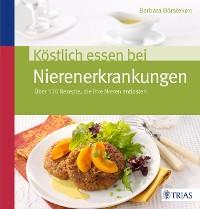 Cover Köstlich essen bei Nierenerkrankungen