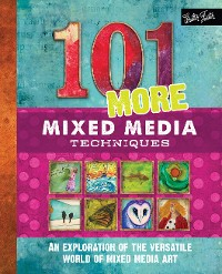 Cover 101 More Mixed Media Techniques