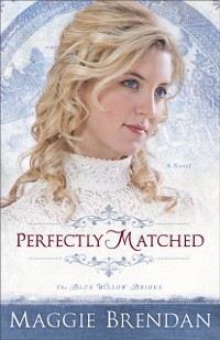 Cover Perfectly Matched (The Blue Willow Brides Book #3)