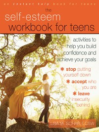 Cover The Self-Esteem Workbook for Teens