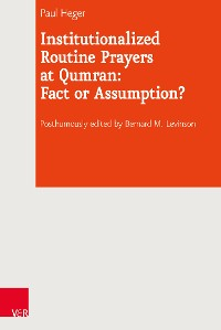 Cover Institutionalized Routine Prayers at Qumran: Fact or Assumption?