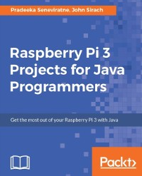 Cover Raspberry Pi 3 Projects for Java Programmers