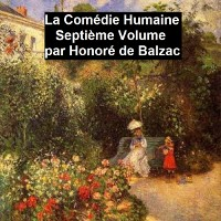 Cover La Comedie Humaine volume 7 - Scenes de la vie de province tome ***