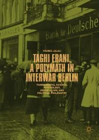 Cover Taghi Erani, a Polymath in Interwar Berlin