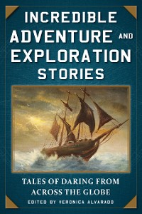 Cover Incredible Adventure and Exploration Stories