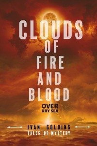 Cover Clouds of Fire and Blood Over Dry Sea