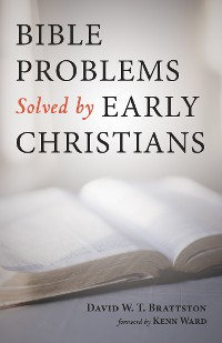 Cover Bible Problems Solved by Early Christians
