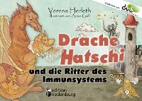 Cover Drache Hatschi und die Ritter des Immunsystems - Ein interaktives Abenteuer zu Heuschnupfen, Allergien und Abwehrkräften