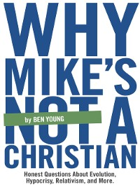 Cover Why Mike's Not a Christian