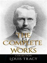 Cover Louis Tracy: The Complete Works