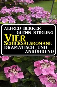 Cover Vier Schicksalsromane - dramatisch und anrührend
