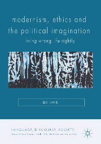Cover Modernism, Ethics and the Political Imagination