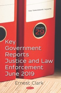 Cover Key Government Reports. Volume 29: Justice and Law Enforcement - June 2019