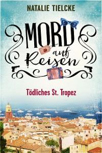 Cover Mord auf Reisen - Tödliches St. Tropez