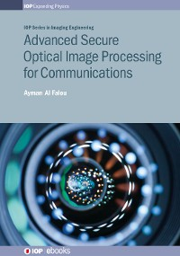 Cover Advanced Secure Optical Image Processing for Communications