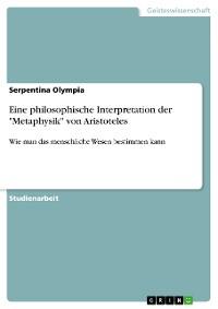 """Cover Eine philosophische Interpretation der """"Metaphysik"""" von Aristoteles"""