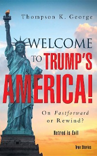 Cover Welcome to Trump's  America!