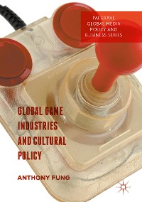 Cover Global Game Industries and Cultural Policy