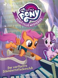 Cover My Little Pony - Ponyville Mysteries - Der verfluchte Schönheitsfleckenclub