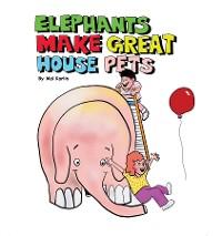 Cover Elephants Make Great House Pets
