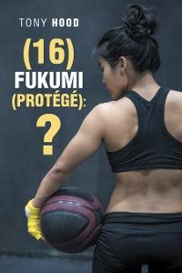 Cover (16) Fukumi (Protégé):?