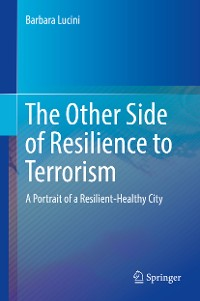 Cover The Other Side of Resilience to Terrorism