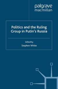 Cover Politics and the Ruling Group in Putin's Russia