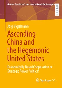 Cover Ascending China and the Hegemonic United States