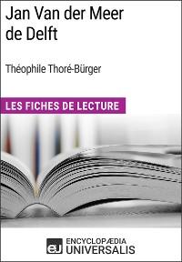 Cover Jan Van der Meer de Delft de Théophile Thoré-Bürger