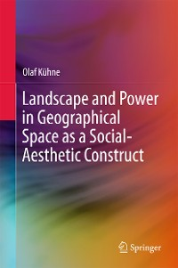 Cover Landscape and Power in Geographical Space as a Social-Aesthetic Construct