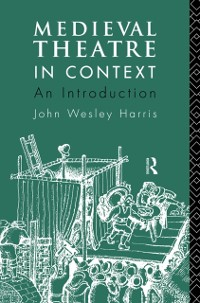 Cover Medieval Theatre in Context: An Introduction