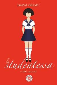 Cover La studentessa e altri racconti