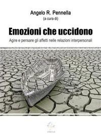 Cover Emozioni che uccidono Agire e pensare gli affetti nelle relazioni interpersonali