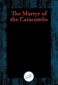 Cover The Martyr of the Catacombs