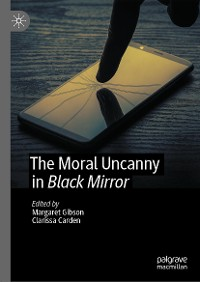 Cover The Moral Uncanny in Black Mirror