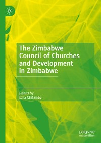 Cover The Zimbabwe Council of Churches and Development in Zimbabwe