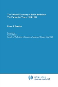 Cover Political Economy of Soviet Socialism: the Formative Years, 1918-1928