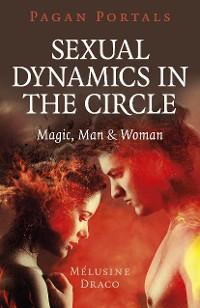 Cover Pagan Portals - Sexual Dynamics in the Circle