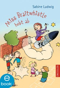 Cover Miss Braitwhistle hebt ab