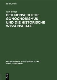 Cover Der menschliche Gonochorismus und die historische Wissenschaft