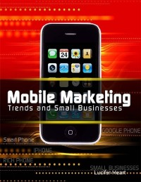 Cover Mobile Marketing Trends and Small Businesses